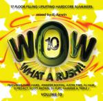 WOW! What A Rush!! Vol. 10
