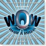 WOW! What A Rush!! Vol. 11